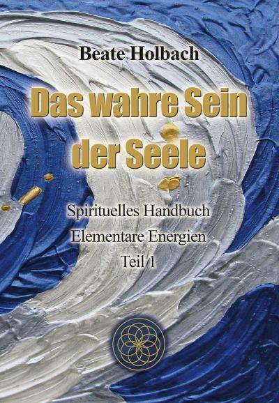 Cover Das wahre Sein der Seele Teil 1