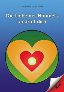 Cover Die Liebe des Himmels umarmt dich