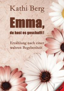 Cover Emma, du hast es geschafft!